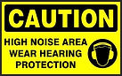 Caution Safety Signs - High Noise Area Wear Hearing Protection