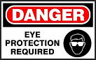 Danger Safety Signs - Eye Protection Required