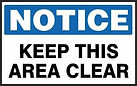 Notice Safety Sign - Keep this Area Clear