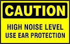 Caution Safety Sign - High Noise Level Use Ear Protection