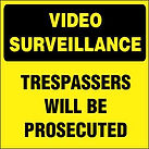 Video Surveillance Sign - Trespassers wil be Prosecuted