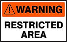 Warning Safety Sign - Restricted Area