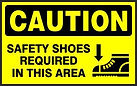 Caution Safety Sign - Safety Shoes Required in this area