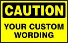 Caution Safety Sign - Custom wording