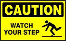 Caution Safety Signs -Watch your Step