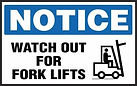 Notice Safety Sign - Watch out for Forklifts