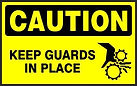Caution Safety Signs - Keep Guards in Place