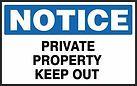 Notice Safety Sign - Private Property Keep Out