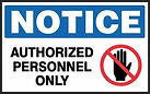 Notice Safety Signs - Authorized Personnel Only