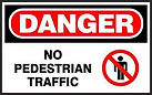 Danger Safety Sign - No Pedestrian Traffic