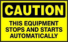 Caution Safety Sign - Equipment stop and starts automatically