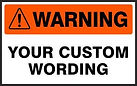 Warning Safety Sign - Your Custom Wording