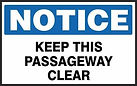 Notice Safety Sign - Keep this passageway clear