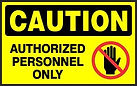 Caution Safety Signs - Authorized Personnel Only