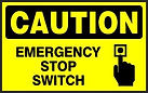 Caution Safety Sign - Emergency Stop Switch