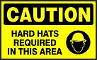 Caution Safety Sign - Hard hats required in this area