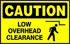 Caution Safety Sign - low overhead clearance