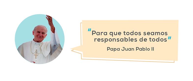 """Imagen en fondo blanco del Papa Juan Pablo II saludando junto con una frase en un fondo anaranjado que dice""""Para que todos seamos responsables de todos"""""""