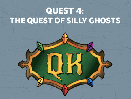Quest 4 Setup - The Trials of Tolk the Wise: The Quest of the Silly Ghosts