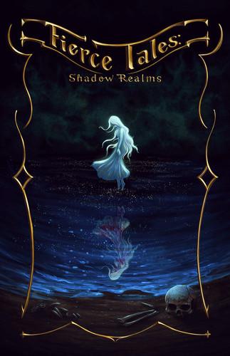Fierce Tales: Shadow Realms