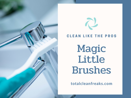 Clean Like the Pros: Magic Little Brushes