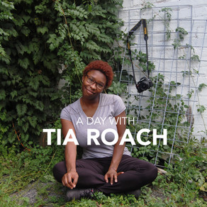 A Day With Tia Roach
