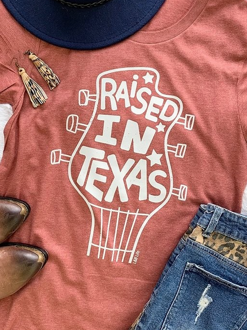 Raised In Texas T-Shirt - Free Shipping