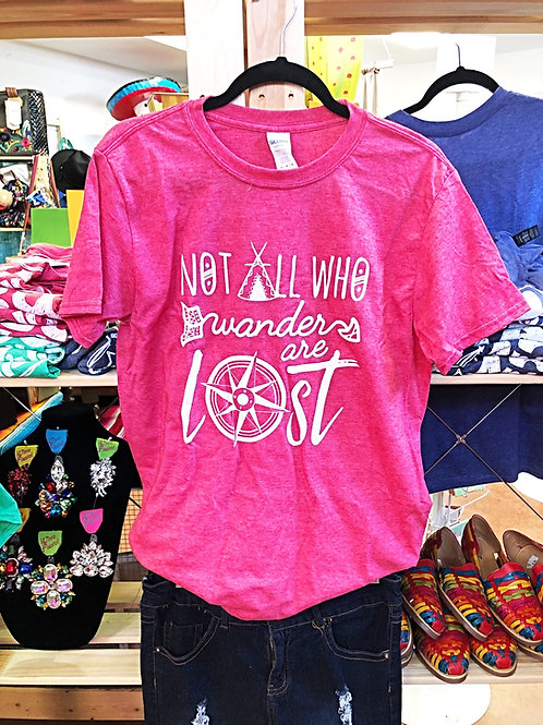 Not All Who Wander Are Lost T-Shirt - Free Shipping