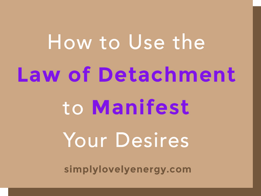 How to Use the Law of Detachment to Manifest Your Desires