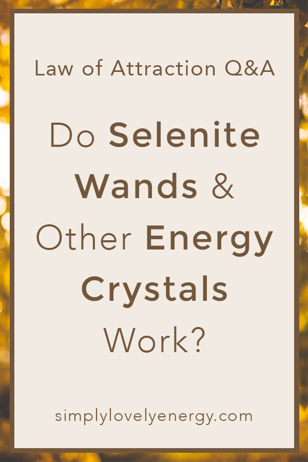 """image that reads, """"Does a Selenite Wand (or Any Other Energy Crystal) Work?"""""""