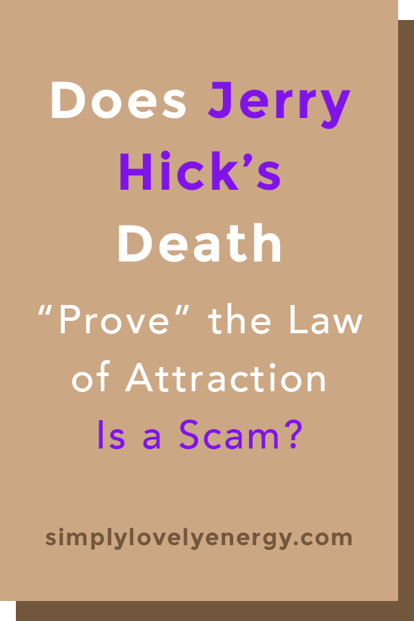 """image that says, """"does Jerry Hick's death 'prove' the law of attraction is a scam?"""""""