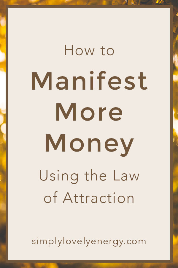 """image that reads """"how to manifest more money using the law of attraction"""""""