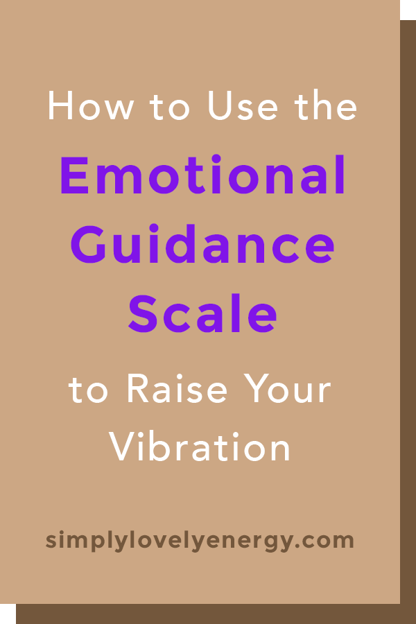 """image that reads, """"how to use the emotional guidance scale to raise your vibration"""""""