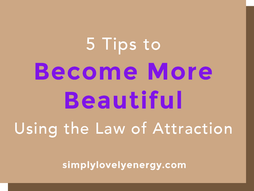 5 Tips to Become More Beautiful Using the Law of Attraction