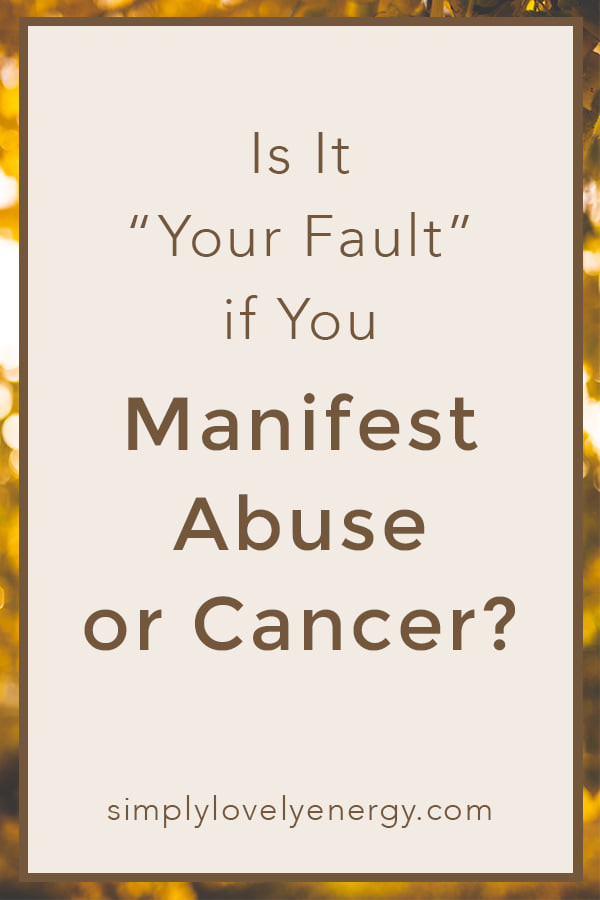 """Image That Reads, """"Is It """"You Fault"""" if You Manifest Abuse or Cancer?"""""""