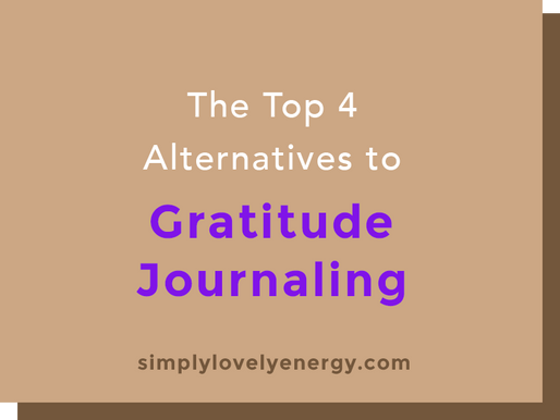 The Top 4 Alternatives to Gratitude Journaling