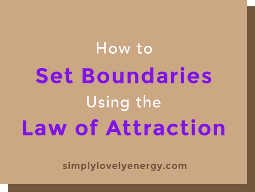 How to Set Boundaries Using the Law of Attraction