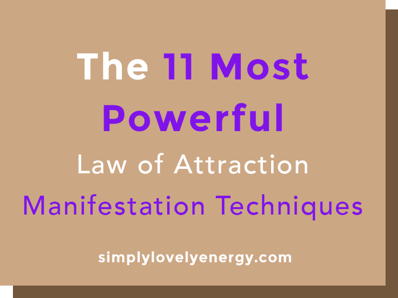 """image that reads, """"the 11 most powerful law of attraction manifestation techniques"""""""