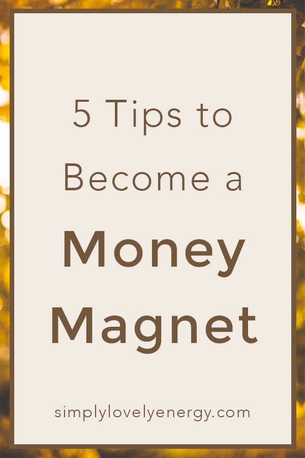 """image that reads, """"5 tips to become a money magnet"""""""