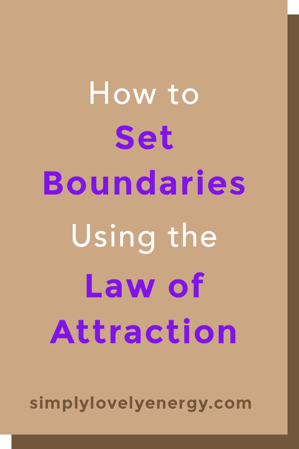 """text that reads """"How to Set Boundaries Using the Law of Attraction"""""""