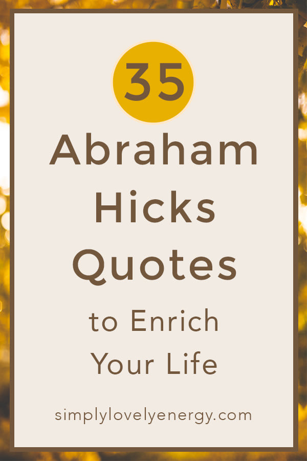 """image that reads """"35 abraham hicks quotes to enrich your life"""""""