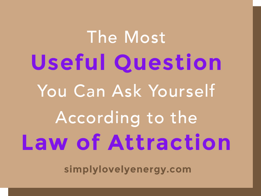 The Most Useful Question You Can Ask Yourself According to the Law of Attraction
