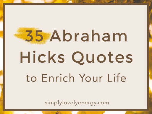 35 Abraham Hicks Quotes to Enrich Your Life