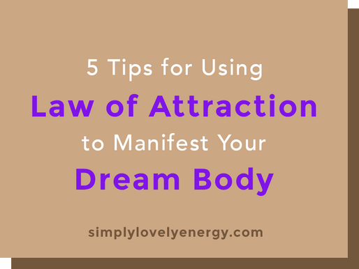 5 Tips for Using the Law of Attraction to Manifest Your Dream Body