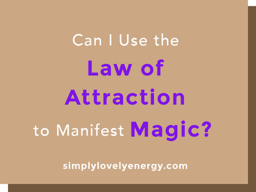 Can I Use the Law of Attraction to Manifest Magic?