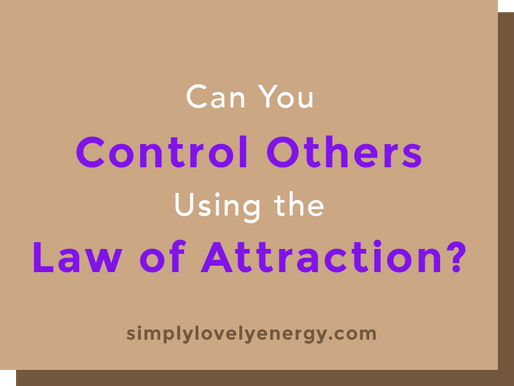 Can You Control Others Using the Law of Attraction?