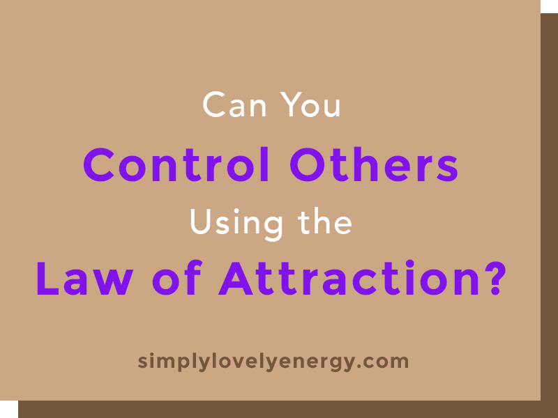 """text that reads """"Can You Control Others Using the Law of Attraction?"""""""
