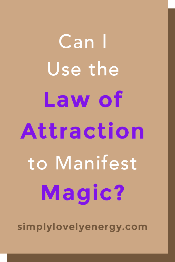 """text that says """"Can I Use the Law of Attraction to Manifest Magic?"""""""