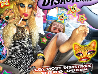 DISASTERINA - LA's Most Disastrous Drag Queen - EP OUT 10/20