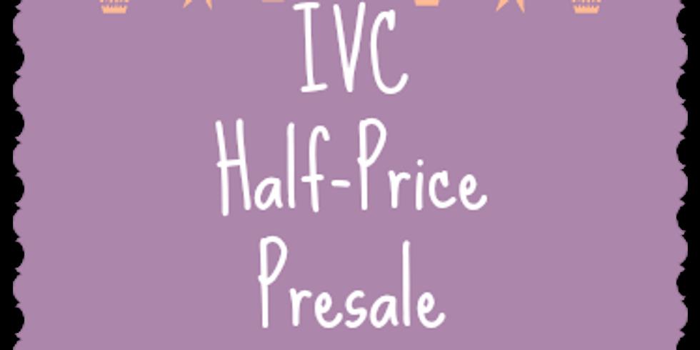 IVC Half-Price Presale